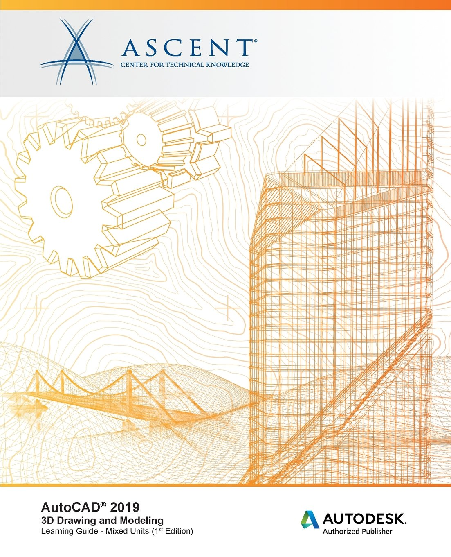 Read Online AutoCAD 2019: 3D Drawing and Modeling (Mixed Units): Autodesk Authorized Publisher pdf epub
