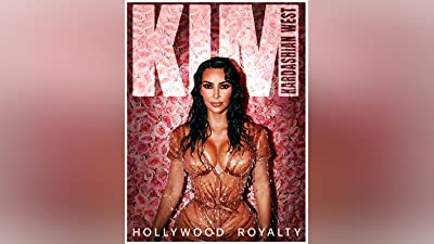 Kim Kardashian West: Hollywood Royalty