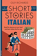 Short Stories in Italian for Beginners: Read for pleasure at your level, expand your vocabulary and learn Italian the fun way! (Teach Yourself Foreign Language Graded Readers Vol. 1) (Italian Edition) Kindle Edition