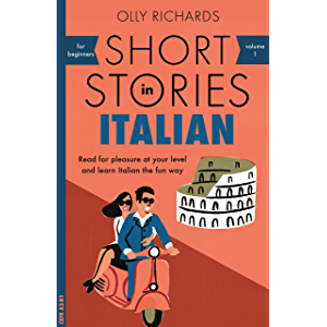 Short Stories in Italian for Beginners: Read for pleasure at your level, expand your vocabulary and learn Italian the…