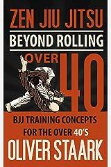 Zen Jiu Jitsu - Over 40 Kindle Edition