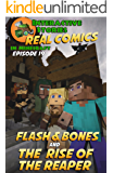 Minecraft Comics: Flash and Bones and the Rise of the Reaper: The Ultimate Minecraft Comics Adventure Series (Real Comics in Minecraft - Flash and Bones Book 19)
