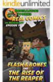 Amazing Minecraft Comics: Flash and Bones and the Rise of the Reaper: The Greatest Minecraft Comics for Kids (Real Comics in Minecraft - Flash and Bones Book 19)
