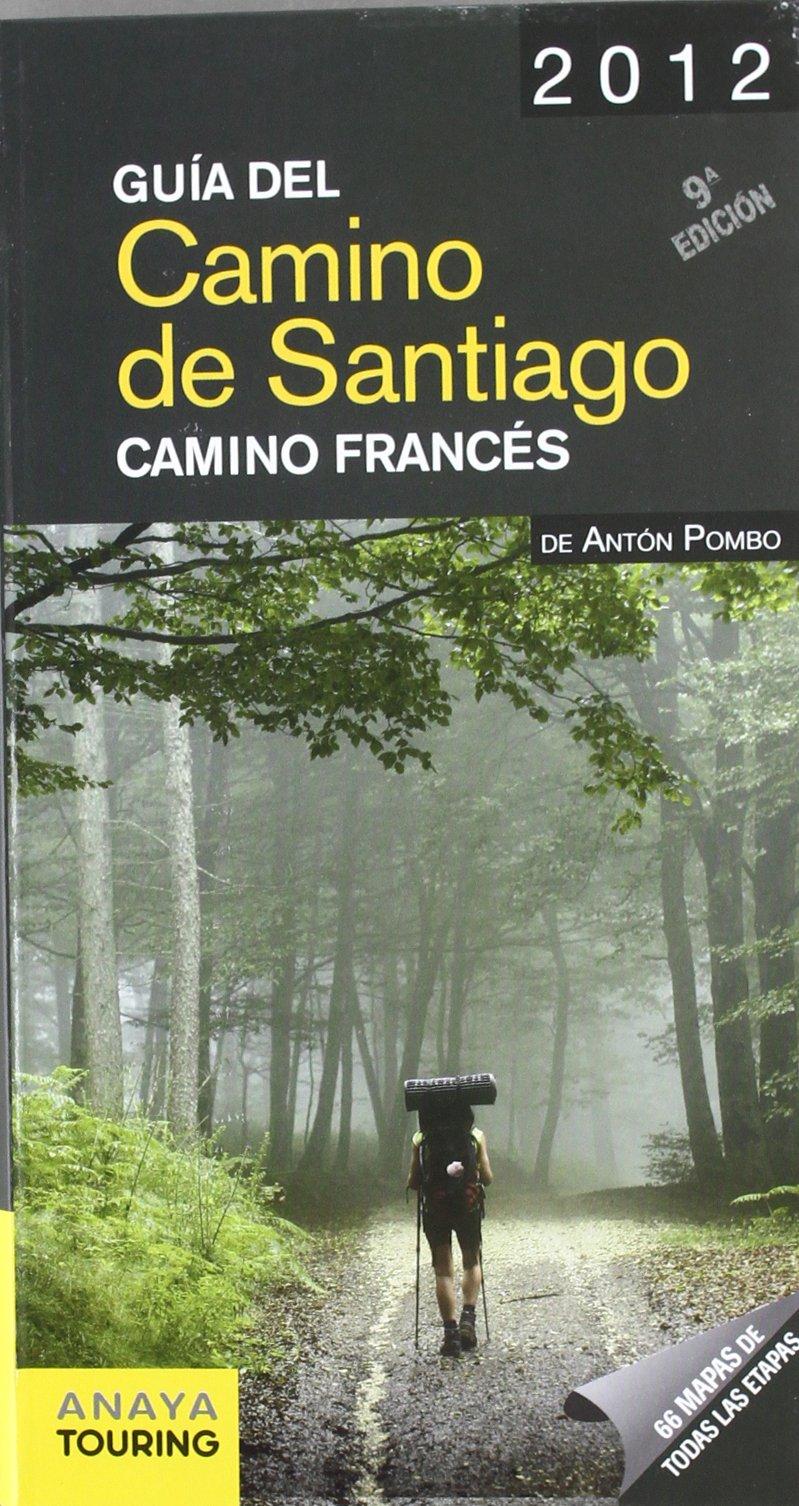 Guia del Camino de Santiago 2012 / Camino de Santiago Guide 2012: Camino Frances / French Way (Spanish Edition) (Spanish) Paperback – January 5, 2012