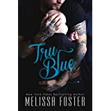 Tru Blue (Sexy standalone romance) (The Whiskeys: Dark Knights at Peaceful Harbor Book 1)