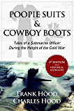 Poopie Suits & Cowboy Boots: Tales of a Submarine Officer During the Height of the Cold War