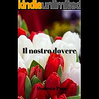 Il nostro dovere (Italian Edition)