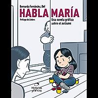 Habla María. Una novela gráfica sobre el autismo (Océano Historias gráficas)