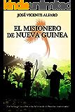 El misionero de Nueva Guinea: ¿Un hallazgo increíble o los delirios de un hombre trastornado?