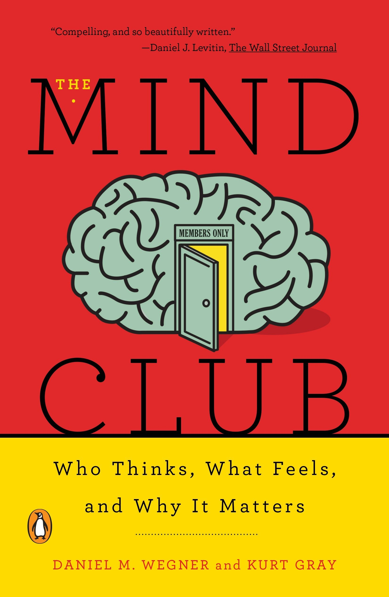 The Mind Club  Who Thinks What Feels And Why It Matters