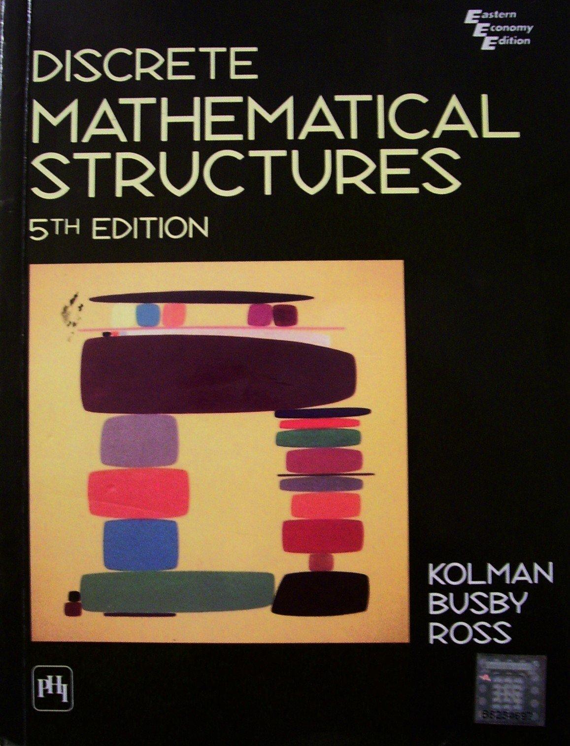 Discrete Mathematical Structures 5th Edition by Bernard Kolman, Robert C. Busby and Sharon Cutler Ross - 2006 (Import) ebook
