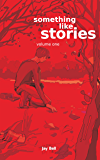 Something Like Stories - Volume One (Something Like... Book 7) (English Edition)
