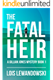 The Fatal Heir (A Gillian Jones Mystery Book 1)