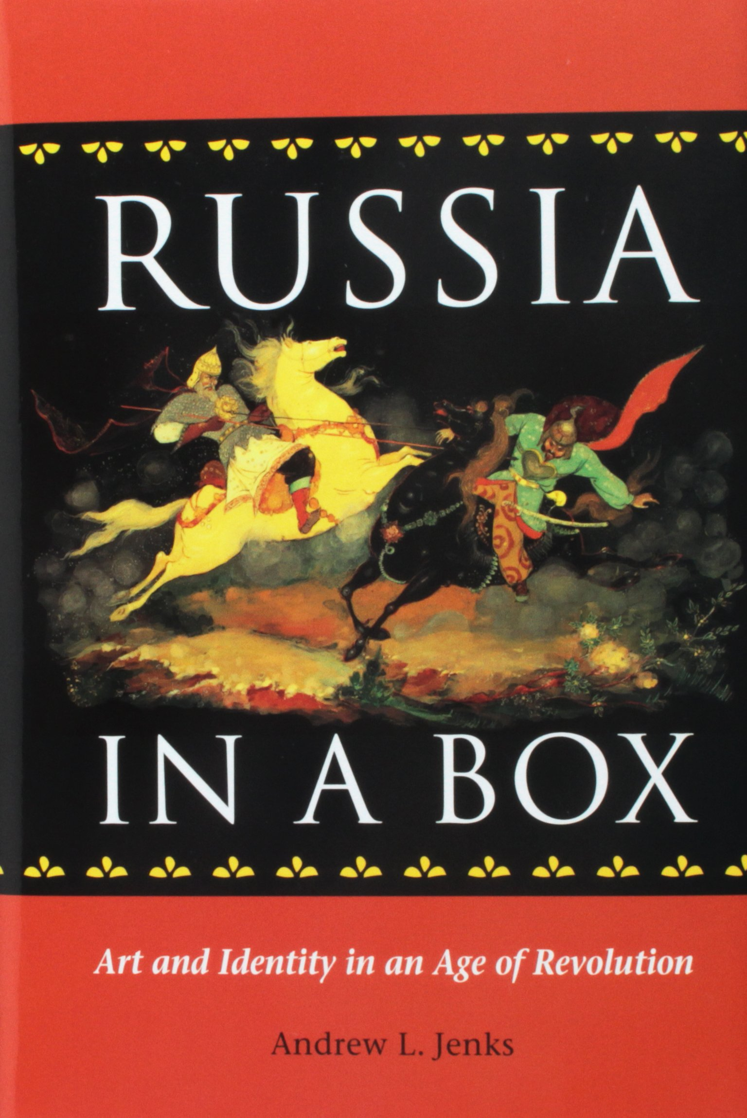 Russia in a Box: Art and Identity in an Age of Revolution pdf epub