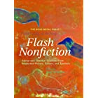 The Rose Metal Press Field Guide to Writing Flash Nonfiction: Advice and Essential Exercises from Respected Writers, Editors,