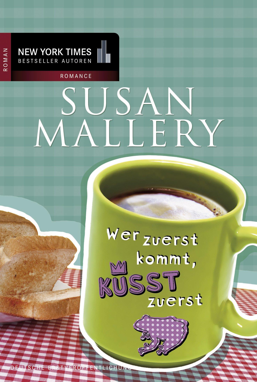 Wer zuerst kommt küsst zuerst Amazon Susan Mallery Maike
