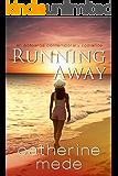 Running Away (Aotearoa Contemporary Romance Book 1)