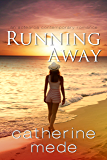 Running Away (Aotearoa Contemporary Romance Book 1)