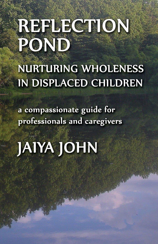 Download Reflection Pond: Nurturing Wholeness in Displaced Children pdf epub