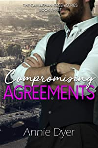Compromising Agreements: The Callaghan Green Series