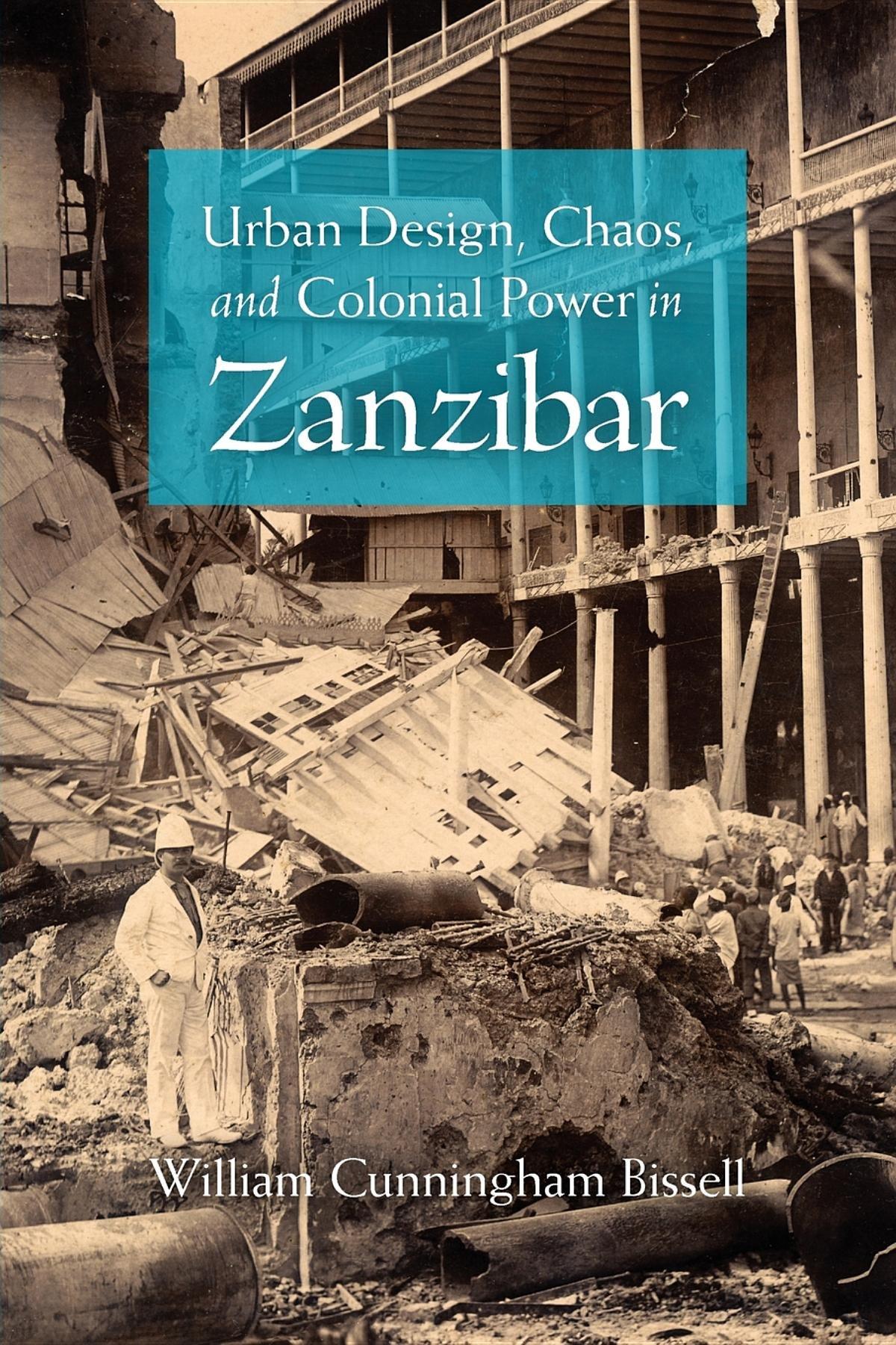 Download Urban Design, Chaos, and Colonial Power in Zanzibar PDF