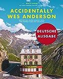Accidentally Wes Anderson (Deutsche Ausgabe)