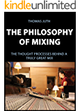 The Philosophy of Mixing