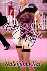 Every Woman Needs a Wife Kindle Edition
