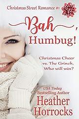 Bah, Humbug! (Christmas Street Romance #1) Kindle Edition