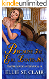 Because the Earl Loved Me: A Historical Regency Romance (Happily Ever After Book 6)