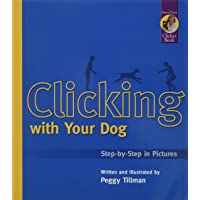 Clicking with Your Dog: Step by Step in Pictures