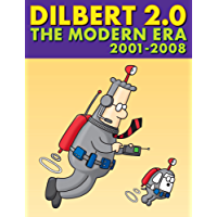 Dilbert 2.0: The Modern Era, 2001 to 2008: 20 Years of Dilbert