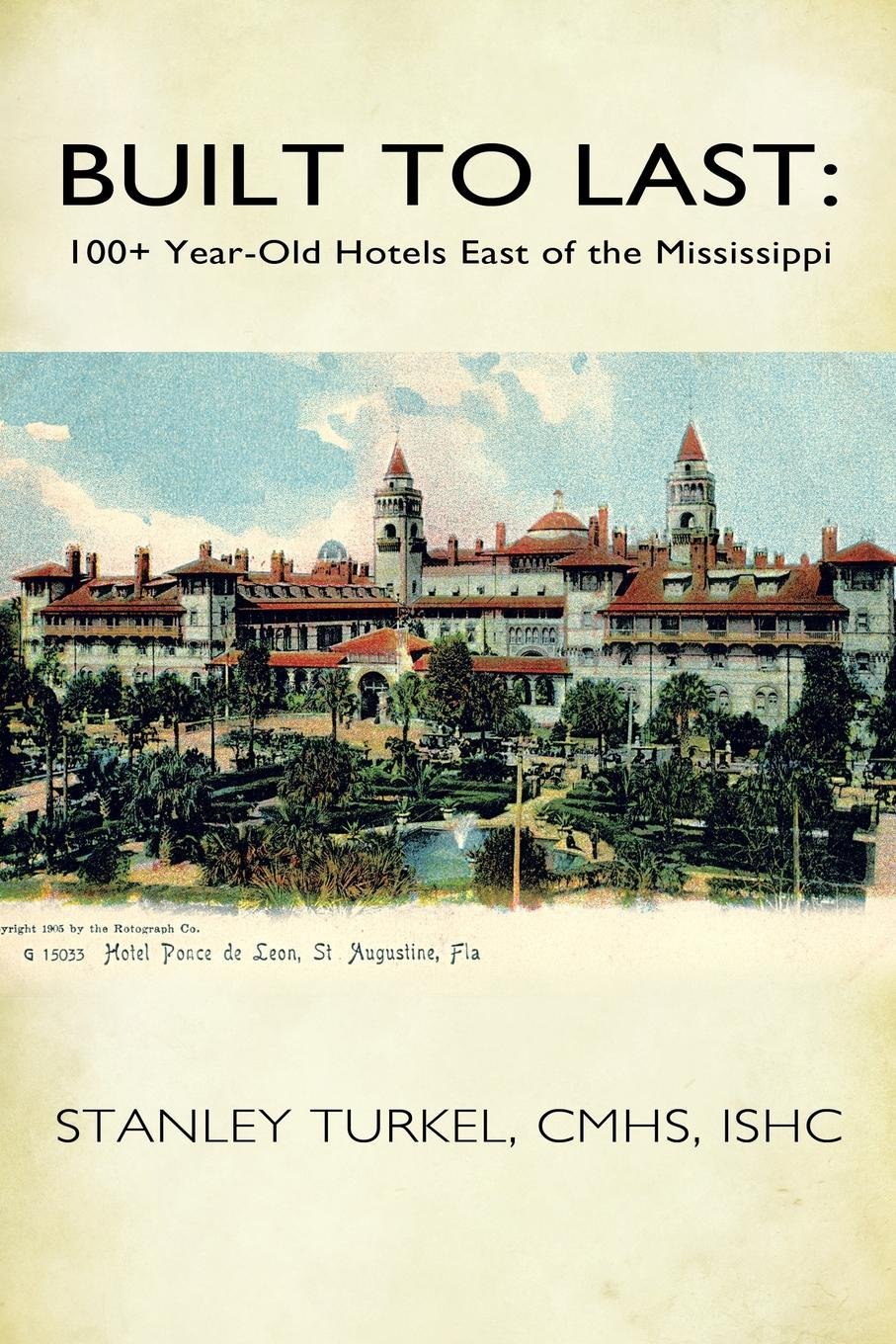 Download Built to Last: 100+Year-Old Hotels East of the Mississippi pdf epub