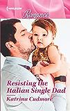 Resisting the Italian Single Dad (Bitter Creek Book 8)