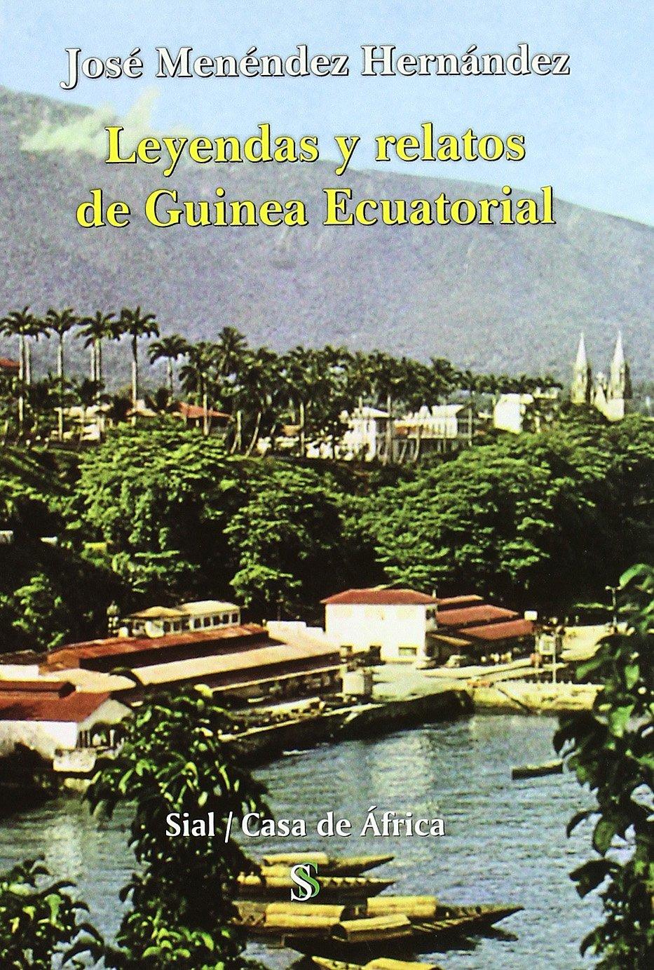 Leyendas y relatos de Guinea Ecuatorial / Legends and Stories of Equatorial Guinea (Casa De Africa / House of Africa) (Spanish Edition) PDF