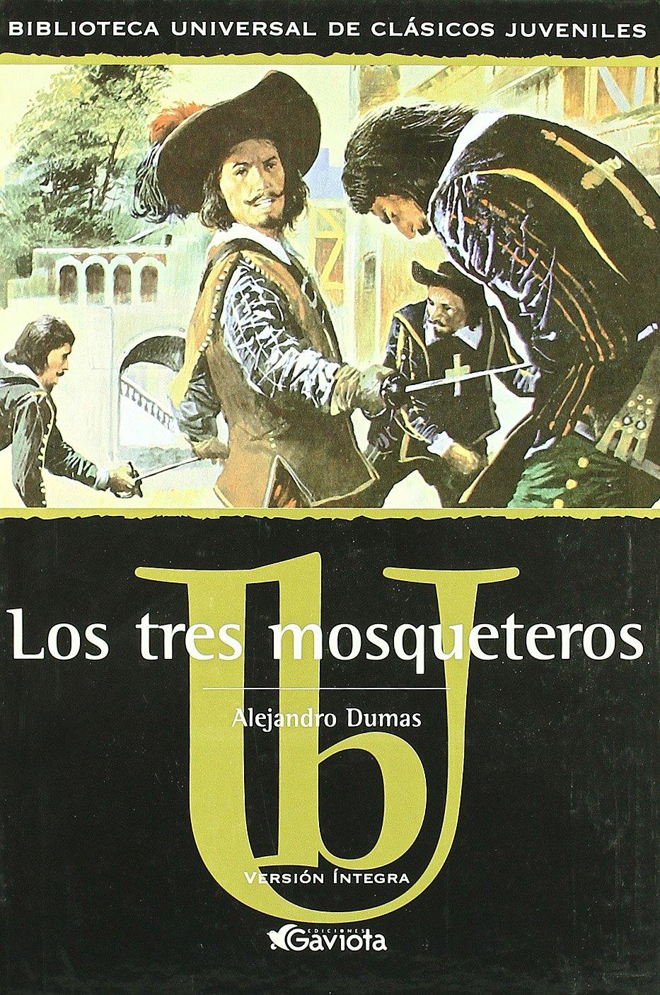 Los tres mosqueteros Biblioteca universal de clásicos juveniles: Amazon.es: Dumas Alejandro, TRADUTEX: Libros
