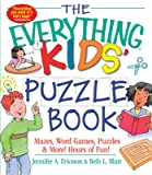 The Everything Kids' Puzzle Book: Mazes, Word Games, Puzzles & More! Hours of Fun!