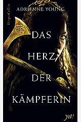 Das Herz der Kämpferin: Jugendbuch Neuerscheinung 2018 (German Edition) Kindle Edition