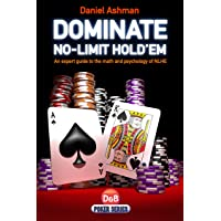 Dominate No-Limit Hold'em: A Guide to the Math and Psychology of Nlhe
