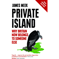 Private Island: Why Britain Now Belongs to Someone Else (English Edition)