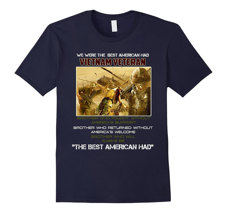 We Were The Best American Had Vietnam Veteran T shirt-ANZ