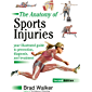 The Anatomy of Sports Injuries, Second Edition: Your Illustrated Guide to Prevention, Diagnosis, and Treatment