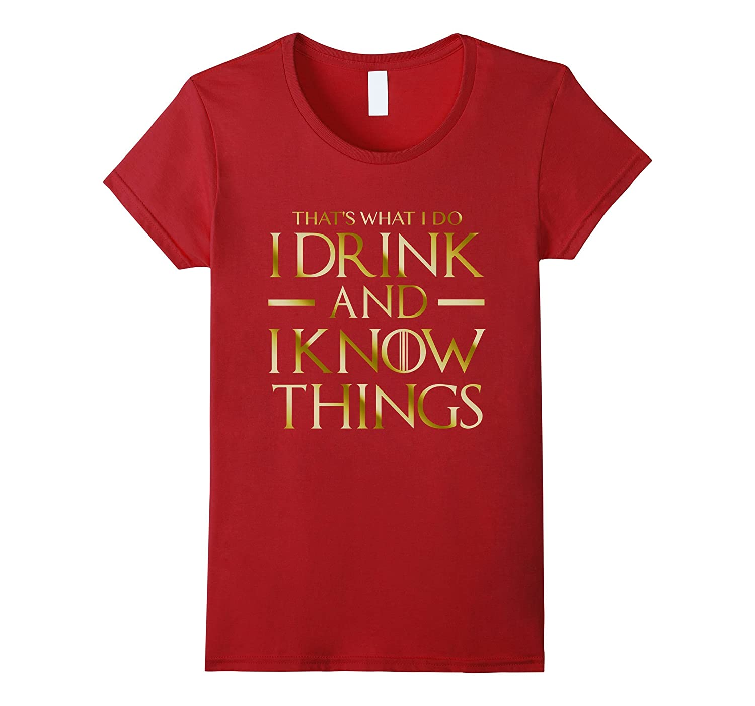 GOLD VERSION – That's What I Do I Drink And I Know Things