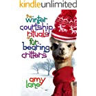 The Winter Courtship Rituals of Fur-Bearing Critters (Granby Knitting Series Book 1)