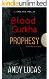 BLOOD GURKHA: Prophesy (James Pace novels Book 5)