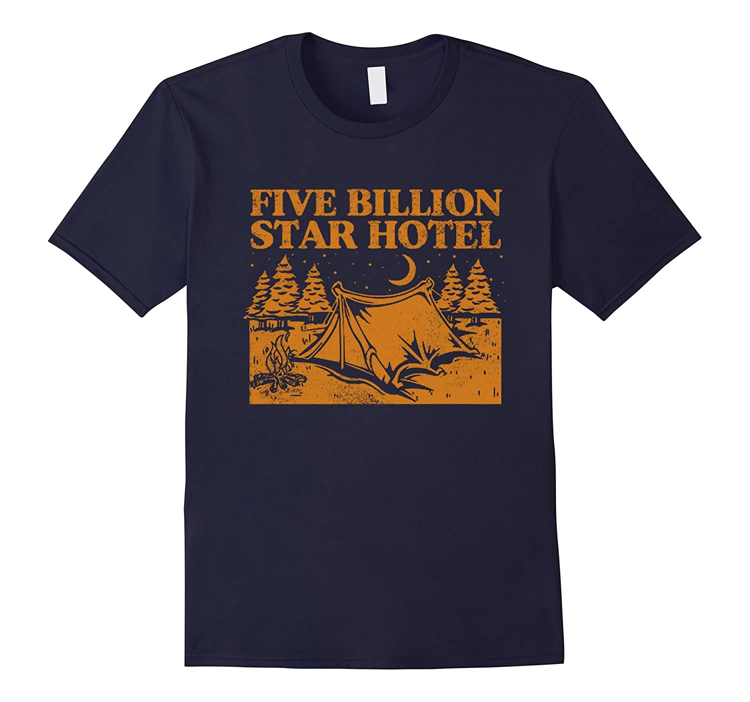 5 Billion Star Hotel Camping Outdoors Hiking Funny Shirt-RT