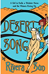 Desert Song: A Girl in Exile, a Trickster Horse, and the Women Rising Up (Ari Ara Book 3) Kindle Edition