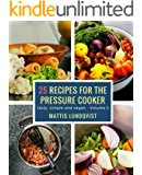 25 recipes for the pressure cooker: tasty, simple and vegan (English Edition)