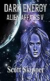 Dark Energy: Alien Affairs V