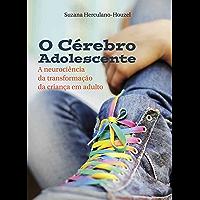 O cérebro adolescente: A neurociência da transformação da criança em adulto (Portuguese Edition)